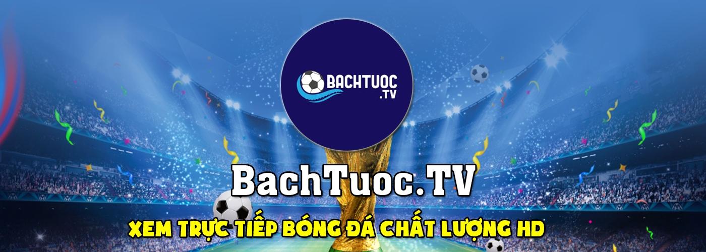 Bachtuoc TV - Xem Trực Tiếp Bóng Đá (@bachtuoc-tv) Cover Image