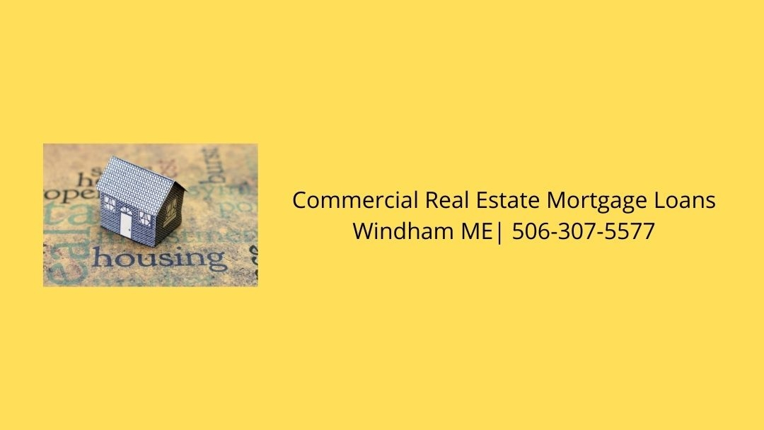 Commercial Real Estate Mortgage Loans Windham ME (@windamcom) Cover Image