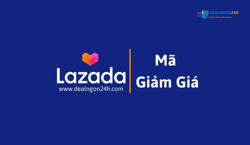Mã giảm giá Lazada - Dealngon24h (@magiamgialazadadn24h) Cover Image